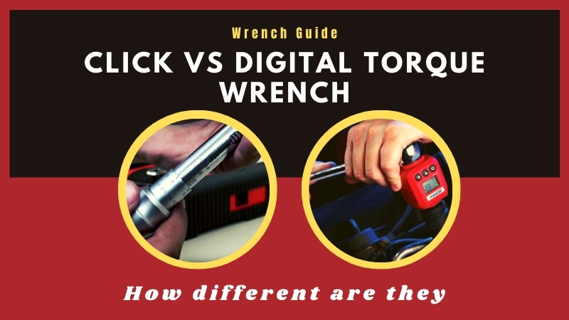Click vs Digital torque wrench – How different are they