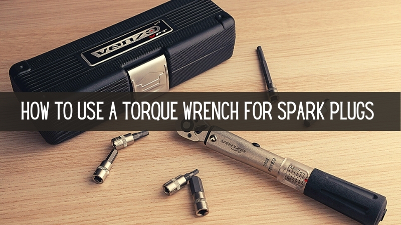 torque wrench for spark plugs